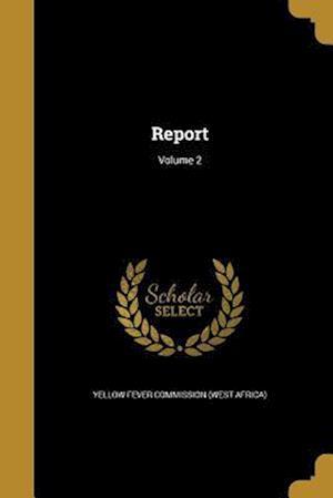Bog, paperback Report; Volume 2