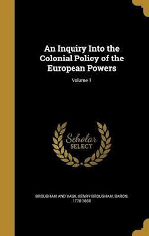 Bog, hardback An Inquiry Into the Colonial Policy of the European Powers; Volume 1