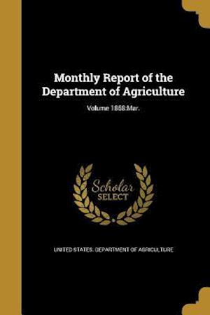 Bog, paperback Monthly Report of the Department of Agriculture; Volume 1868