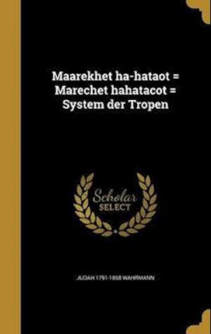 Bog, hardback Maarekhet Ha-Hataot = Marechet Hahatacot = System Der Tropen af Judah 1791-1868 Wahrmann