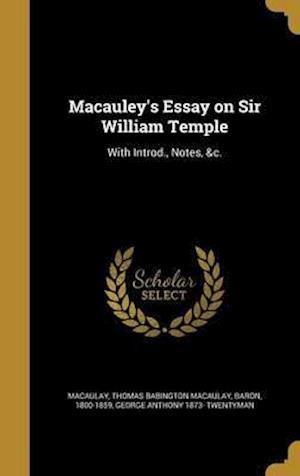 Bog, hardback MacAuley's Essay on Sir William Temple af George Anthony 1873- Twentyman