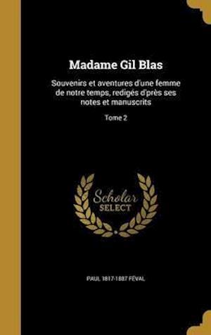 Bog, hardback Madame Gil Blas af Paul 1817-1887 Feval