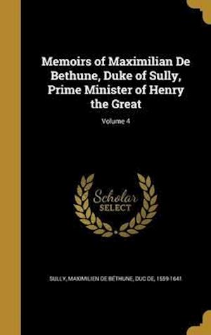 Bog, hardback Memoirs of Maximilian de Bethune, Duke of Sully, Prime Minister of Henry the Great; Volume 4