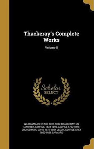 Bog, hardback Thackeray's Complete Works; Volume 5 af George 1792-1878 Cruikshank, William Makepeace 1811-1863 Thackeray