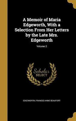 Bog, hardback A Memoir of Maria Edgeworth, with a Selection from Her Letters by the Late Mrs. Edgeworth; Volume 2
