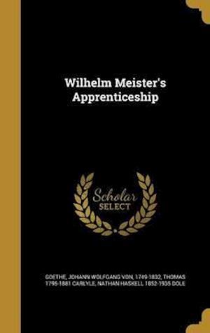Bog, hardback Wilhelm Meister's Apprenticeship af Nathan Haskell 1852-1935 Dole, Thomas 1795-1881 Carlyle