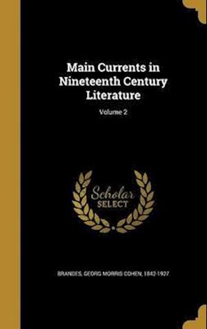 Bog, hardback Main Currents in Nineteenth Century Literature; Volume 2
