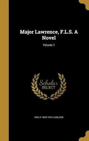 Bog, hardback Major Lawrence, F.L.S. a Novel; Volume 1 af Emily 1845-1913 Lawless