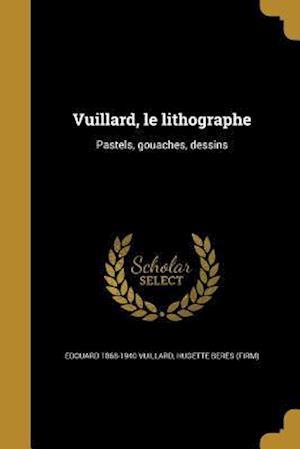 Bog, paperback Vuillard, Le Lithographe af Edouard 1868-1940 Vuillard