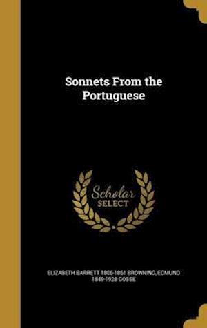 Bog, hardback Sonnets from the Portuguese af Edmund 1849-1928 Gosse, Elizabeth Barrett 1806-1861 Browning