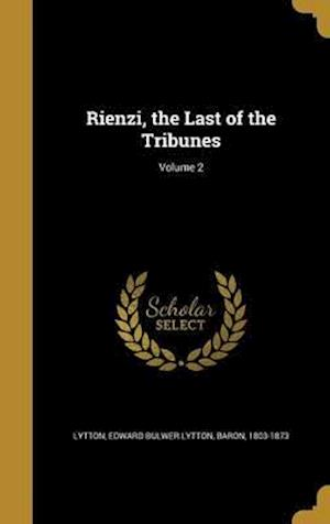 Bog, hardback Rienzi, the Last of the Tribunes; Volume 2