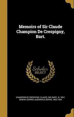 Bog, hardback Memoirs of Sir Claude Champion de Crespigny, Bart.