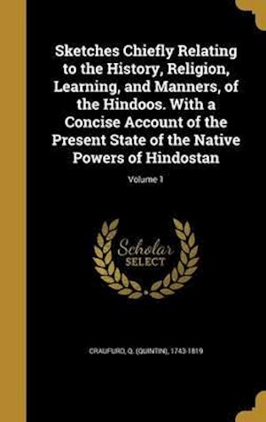 Bog, hardback Sketches Chiefly Relating to the History, Religion, Learning, and Manners, of the Hindoos. with a Concise Account of the Present State of the Native P