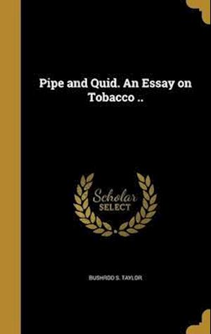 Bog, hardback Pipe and Quid. an Essay on Tobacco .. af Bushrod S. Taylor