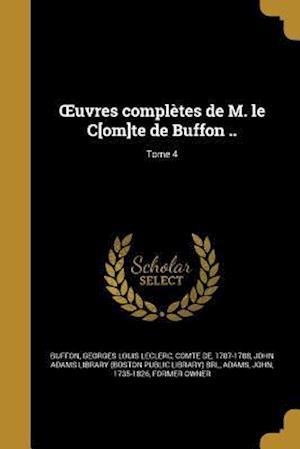 Bog, paperback Uvres Completes de M. Le C[om]te de Buffon ..; Tome 4