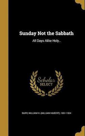 Bog, hardback Sunday Not the Sabbath