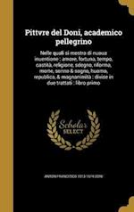 Pittvre del Doni, Academico Pellegrino af Anton Francesco 1513-1574 Doni