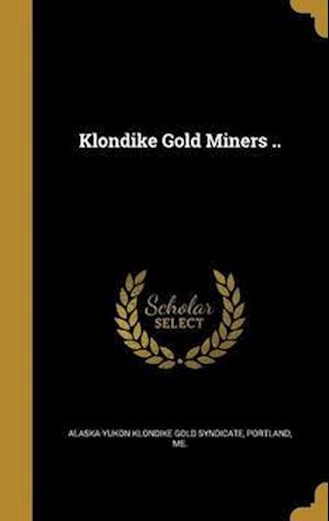 Bog, hardback Klondike Gold Miners ..
