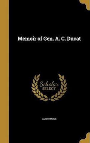 Bog, hardback Memoir of Gen. A. C. Ducat