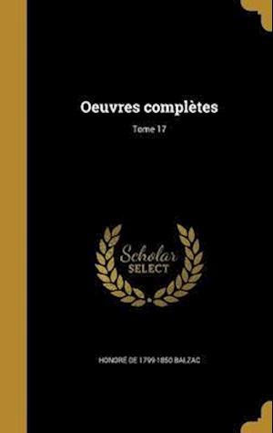 Bog, hardback Oeuvres Completes; Tome 17 af Honore De 1799-1850 Balzac