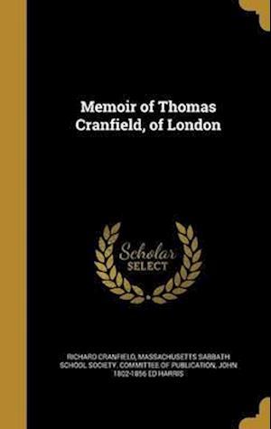 Bog, hardback Memoir of Thomas Cranfield, of London af Richard Cranfield, John 1802-1856 Ed Harris