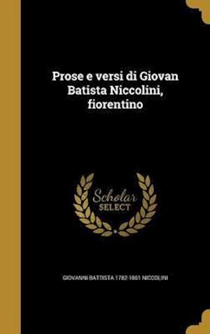 Bog, hardback Prose E Versi Di Giovan Batista Niccolini, Fiorentino af Giovanni Battista 1782-1861 Niccolini