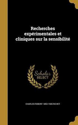 Bog, hardback Recherches Experimentales Et Cliniques Sur La Sensibilite af Charles Robert 1850-1935 Richet