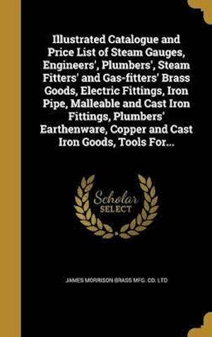 Bog, hardback Illustrated Catalogue and Price List of Steam Gauges, Engineers', Plumbers', Steam Fitters' and Gas-Fitters' Brass Goods, Electric Fittings, Iron Pipe