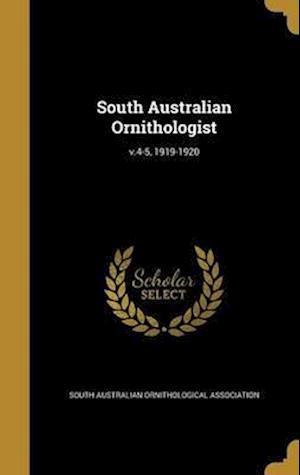 Bog, hardback South Australian Ornithologist; V.4-5, 1919-1920
