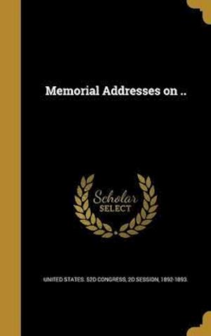Bog, hardback Memorial Addresses on ..
