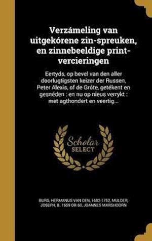 Bog, hardback Verzameling Van Uitgekorene Zin-Spreuken, En Zinnebeeldige Print-Vercieringen af Joannes Marshoorn