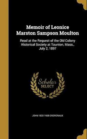 Bog, hardback Memoir of Leonice Marston Sampson Moulton af John 1830-1908 Ordronaux