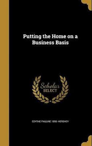 Bog, hardback Putting the Home on a Business Basis af Edythe Pauline 1895- Hershey