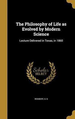 Bog, hardback The Philosophy of Life as Evolved by Modern Science