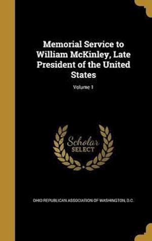 Bog, hardback Memorial Service to William McKinley, Late President of the United States; Volume 1
