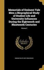 Memorials of Eminent Yale Men; A Biographical Study of Student Life and University Influences During the Eighteenth and Nineteenth Centuries; Volume 2 af Anson Phelps 1874-1958 Stokes