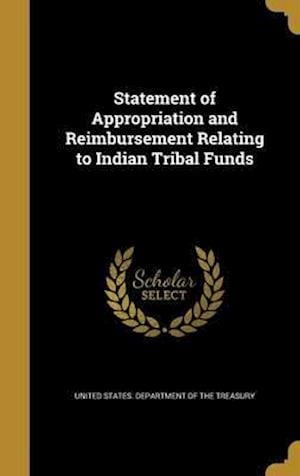 Bog, hardback Statement of Appropriation and Reimbursement Relating to Indian Tribal Funds