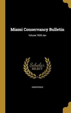 Bog, hardback Miami Conservancy Bulletin; Volume 1920 Jan