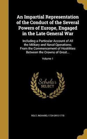 Bog, hardback An Impartial Representation of the Conduct of the Several Powers of Europe, Engaged in the Late General War
