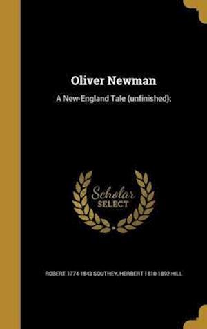 Bog, hardback Oliver Newman af Robert 1774-1843 Southey, Herbert 1810-1892 Hill