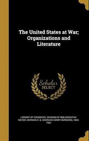 Bog, hardback The United States at War; Organizations and Literature