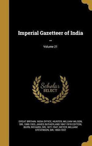 Bog, hardback Imperial Gazetteer of India ..; Volume 21 af James Sutherland 1847-1918 Cotton