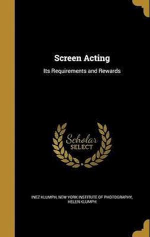 Bog, hardback Screen Acting af Helen Klumph, Inez Klumph
