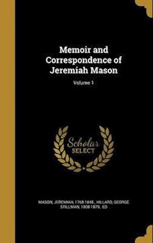 Bog, hardback Memoir and Correspondence of Jeremiah Mason; Volume 1