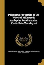 Poisonous Properties of the Whorled Milkweeds Asclepias Pumila and A. Verticillata Var. Geyeri af Charles Dwight 1855- Marsh