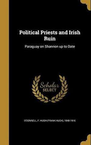 Bog, hardback Political Priests and Irish Ruin