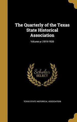 Bog, hardback The Quarterly of the Texas State Historical Association; Volume Yr.1919-1920