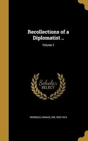 Bog, hardback Recollections of a Diplomatist ..; Volume 1