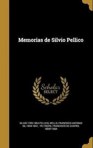 Bog, hardback Memorias de Silvio Pellico af Silvio 1789-1854 Pellico