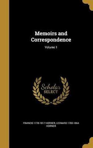 Bog, hardback Memoirs and Correspondence; Volume 1 af Leonard 1785-1864 Horner, Francis 1778-1817 Horner